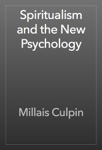 Spiritualism and the New Psychology