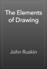 John Ruskin - The Elements of Drawing artwork
