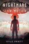 Nightmare In Slow Motion