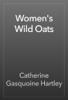 Catherine Gasquoine Hartley - Women's Wild Oats artwork