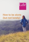 How To Be Alone But Not Lonely