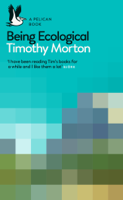 Timothy Morton - Being Ecological artwork