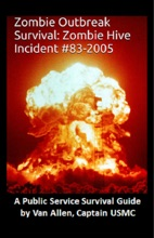 Zombie Outbreak Survival: Zombie Hive Incident #83-2005
