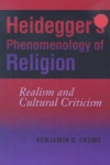 Heideggers Phenomenology Of Religion