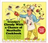 Grandpas Cloudy With A Chance Of Meatballs Cookbook