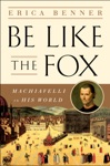 Be Like The Fox Machiavelli In His World