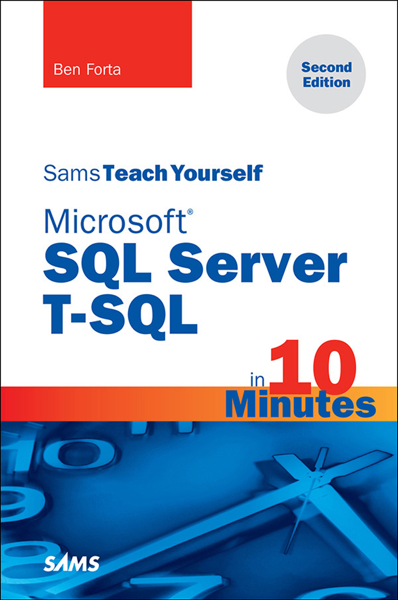 Microsoft SQL Server T-SQL in 10 Minutes, Sams Teach Yourself, 2/e
