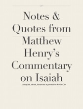 Notes & Quotes From Matthew Henry's Commentary On Isaiah