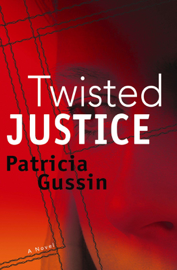 Twisted Justice - Patricia Gussin book summary