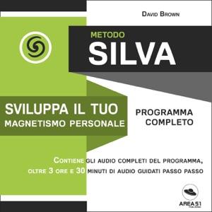 Metodo Silva. Sviluppa il tuo magnetismo personale Book Cover