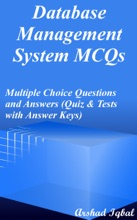 Database Management System Multiple Choice Questions and Answers (MCQs): Quizzes & Practice Tests with Answer Key (Database Worksheets & Quick Study Guide)