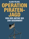 Operation Piratenjagd Von Der Antike Bis Zur Gegenwart
