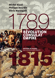 Révolution, Consulats, Empire. 1789-1815
