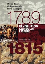 Révolution, Consulats, Empire. 1789-1815