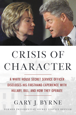 Crisis of Character - Gary J. Byrne book