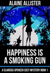 Happiness Is A Smoking Gun