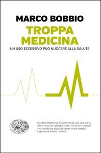 Troppa medicina da Marco Bobbio