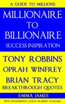 Millionaire To Billionaire Success Inspiration Tony Robbins Oprah Winfrey Brian Tracy Breakthrough Quotes
