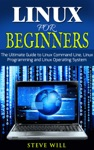 Linux For Beginners Linux Command Line Linux Programming And Linux Operating System