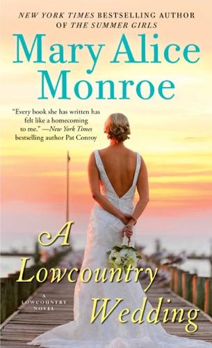 Mary Alice Monroe - A Lowcountry Wedding
