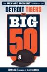 The Big 50 Detroit Tigers