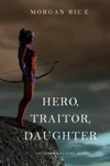 Hero Traitor Daughter Of Crowns And GloryBook 6
