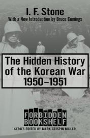 The Hidden History of the Korean War, 1950–1951 book