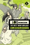 Log Horizon The West Wind Brigade Vol 1