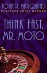 Think Fast Mr Moto
