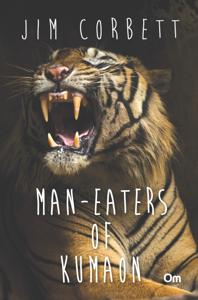 Man-Eater Of Kumaon Summary