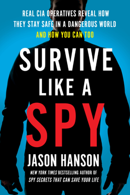 Survive Like a Spy - Jason Hanson book