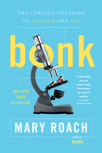 Bonk: The Curious Coupling of Science and Sex ebook