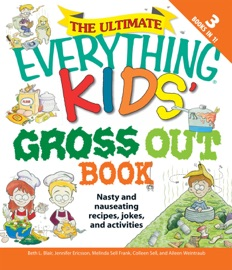 THE ULTIMATE EVERYTHING KIDS GROSS OUT BOOK