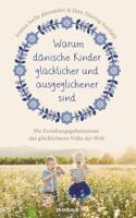 Jessica Joelle Alexander & Iben Dissing Sandahl - Warum dänische Kinder glücklicher und ausgeglichener sind artwork