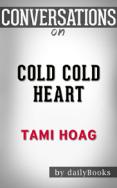 Cold Cold Heart by Tami Hoag Conversation Starters book