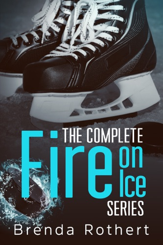Brenda Rothert - The Complete Fire on Ice Series