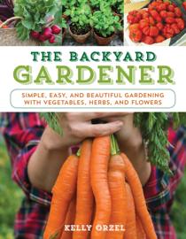 The Backyard Gardener - Kelly Orzel book summary