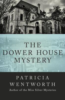 Patricia Wentworth - The Dower House Mystery book