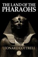 Leonard Cottrell - The Land of the Pharaohs artwork