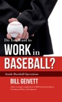 Do You Want To Work In Baseball