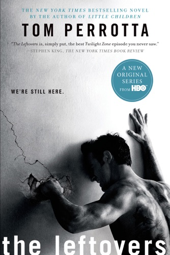 The Leftovers - Tom Perrotta - Tom Perrotta