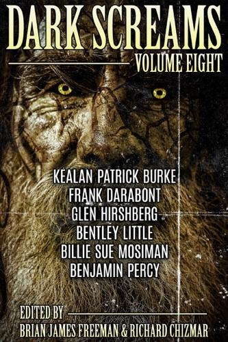 Brian James Freeman, Richard Chizmar, Kealan Patrick Burke, Frank Darabont & Bentley Little - Dark Screams: Volume Eight