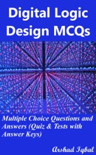 Digital Logic Design Multiple Choice Questions and Answers (MCQs): Quizzes & Practice Tests with Answer Key (Digital Logic Design Worksheets & Quick Study Guide)