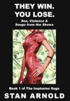 They Win You Lose Sex Violence  Songs From The Shows