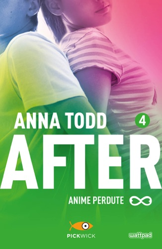 Anna Todd - After 4. Anime perdute