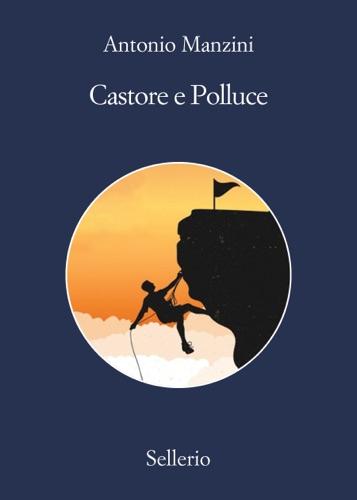 Antonio Manzini - Castore e Polluce