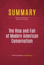 Summary: The Rise And Fall Of Modern American Conservatism