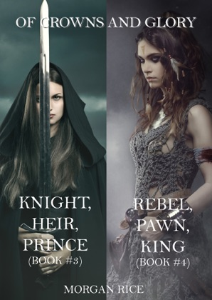 Of Crowns and Glory Bundle: Knight, Heir, Prince and Rebel, Pawn, King (Books 3 and 4) image