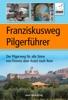 Franziskusweg Pilgerführer