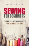 Sewing For Beginners 15 DIY Starter Projects For Newbies To Try